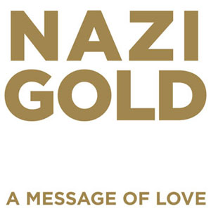 Nazi Gold – A Message Of Love