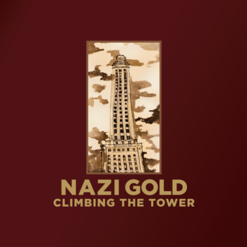 Nazi Gold – Climbing The Tower 12″ EP