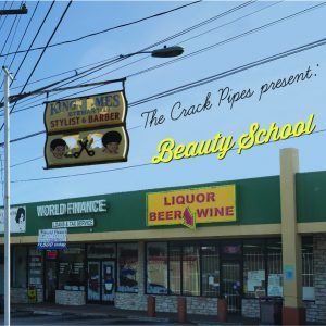 The Crack Pipes Beauty School
